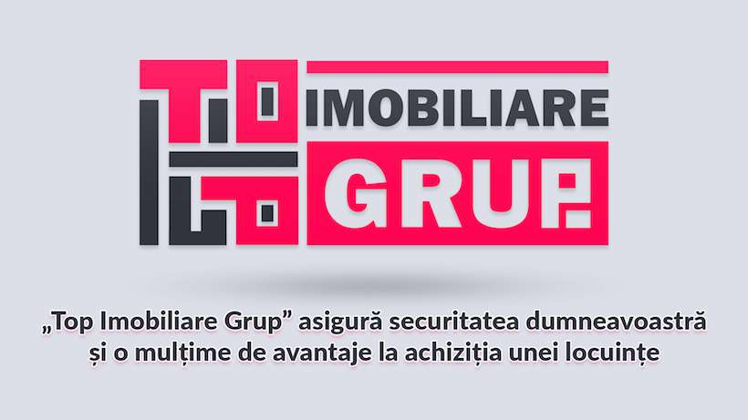 """""""Top Imobiliare Grup"""" asigură securitatea d-stră și o mulțime de avantaje la achiziția unei  locuințe"""