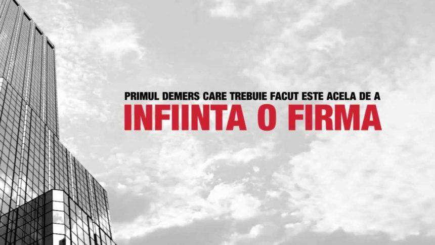 Care sunt etapele de înființare a unei firme în România?